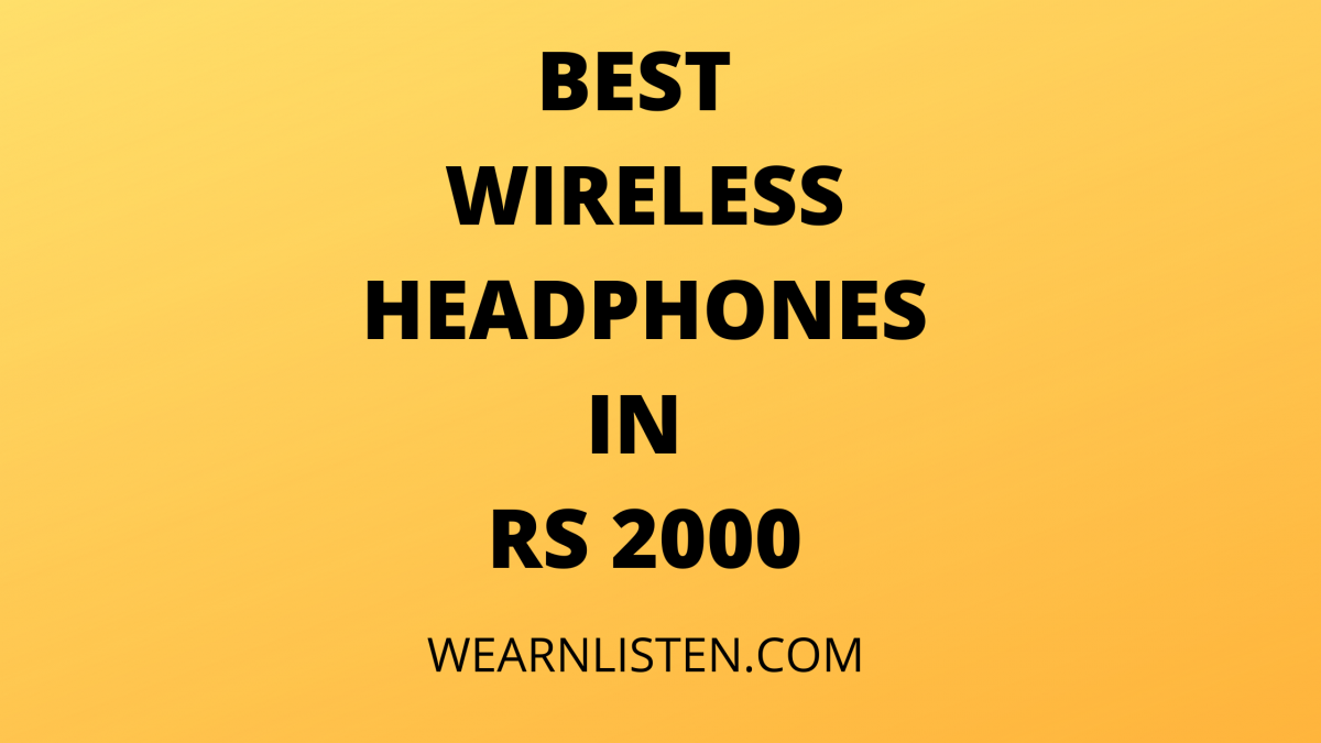 BEST WIRELESS HEADPHONES IN RS 2000
